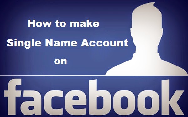 Make Single Name Facebook Account [Latest & Working]