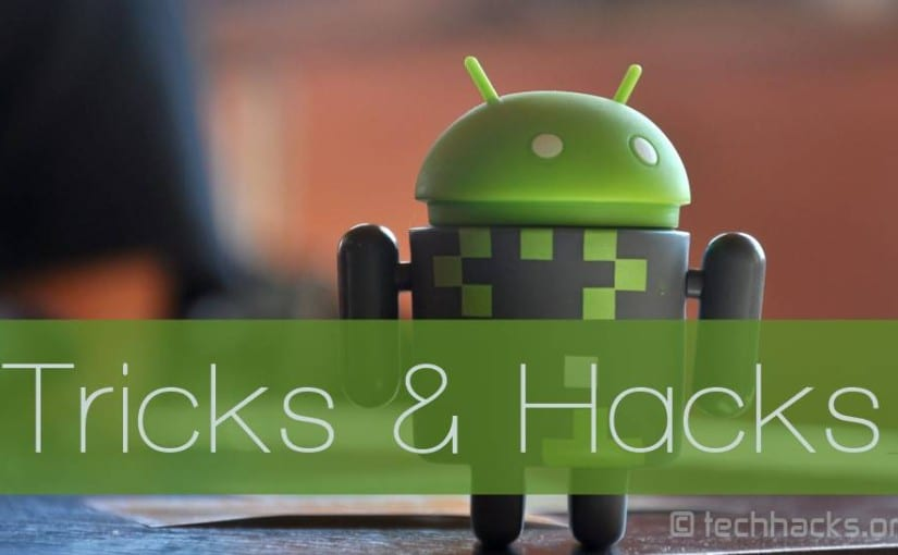 Best Android Tricks 2017