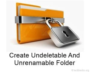 Create Undeletable And Unrenamable Folder
