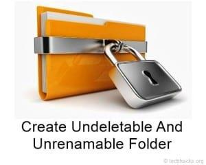 Create Undeletable And Unrenamable Folder