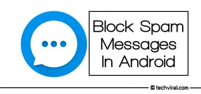 Block Spam Messages In Android