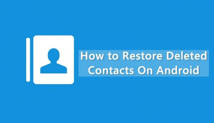 How to Restore Lost or Deleted Contacts On Android