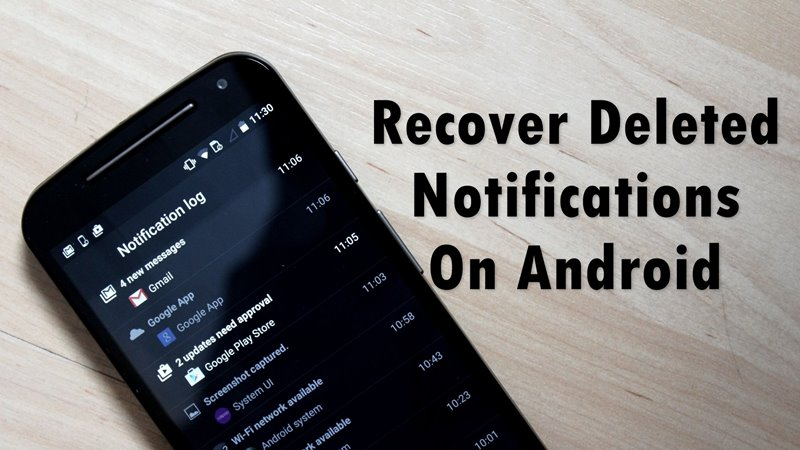 How to Recover Deleted Notifications On Your Android (4 Methods)