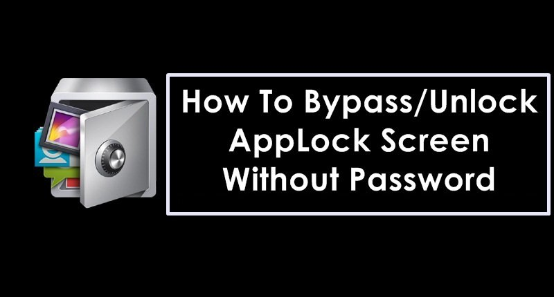 How To Bypass Unlock AppLock Screen Without Password