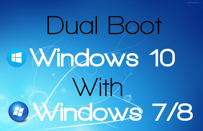 Dual Boot Windows 10 With 7 and 8