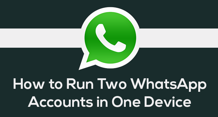 Run Multiple WhatsApp Account In Android