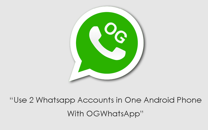 Multiple Whatsapp account Using OGWhatsapp