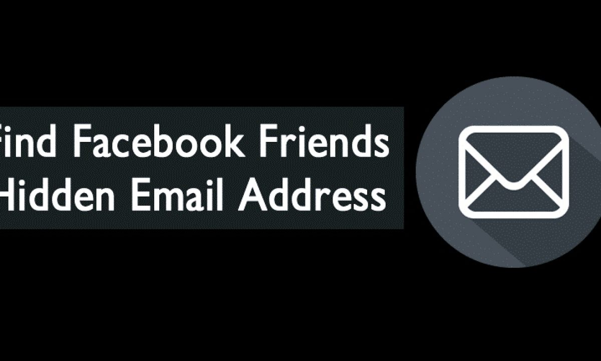 How To Find Facebook Friends Hidden Email Address