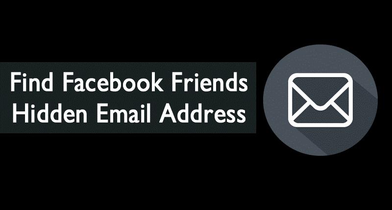 Find Facebook Friends Hidden Email Address
