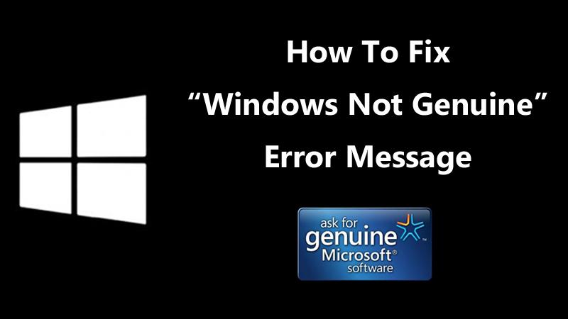 "How To Fix ""Windows Not Genuine"" Error Message (3 Methods)"