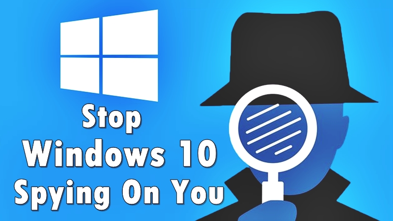 How To Stop Windows 10 From 'Spying' On Everything You Do