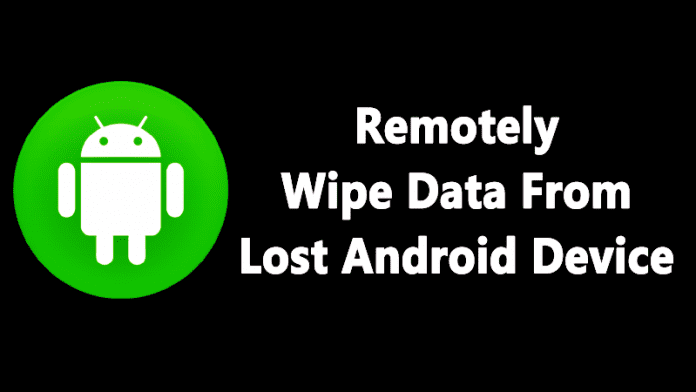 Remotely Delete All Data From Your Lost Android Device