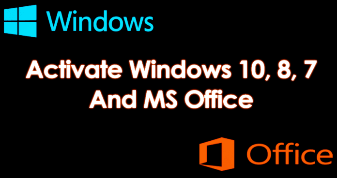 Activate Windows 10, 8, 7 & MS Office