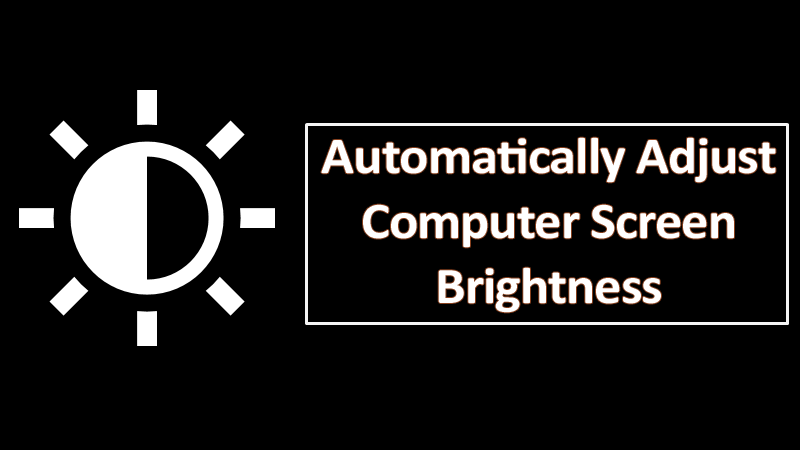 Adjust Computer Screen Brightness Automatically by Time of the Day