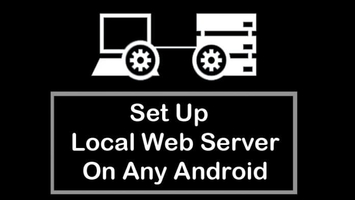 Set Up a Local Web Server On Any Android