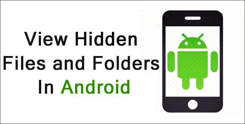 How to view hidden files and folders in android for My documents android