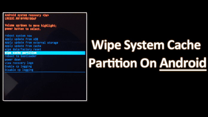 How to Wipe System Cache Partition On Android Devices