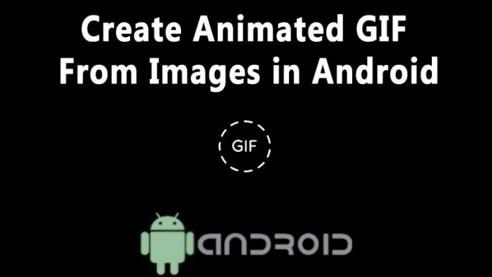 How To Create Animated GIFs From Images in Android