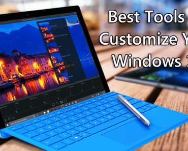 8 Best Powerful Tools To Customize Your Windows 10