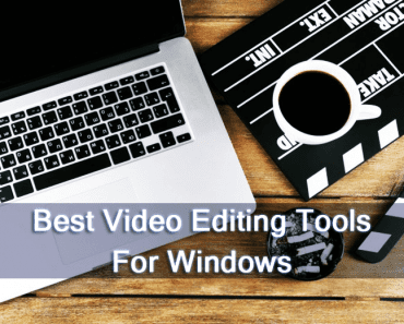 Best Video Editing Tools For Windows 370x297 - Best Windows 10 Tips, Tricks and Hacks 2018