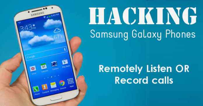 Hackers Can Remotely listed Record Calls of your Samsung Galaxy Phones