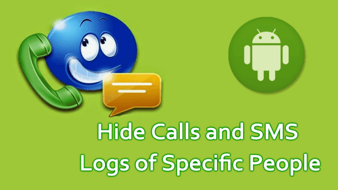 How to Hide Calls and SMS Logs of Specific People in Android