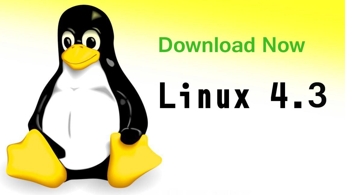 Linux Kernel 4.3 Released, Most Advanced Stable Version