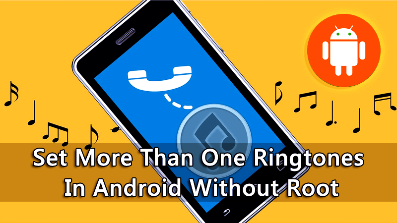 Set More Than One Ringtones In Android Without Root