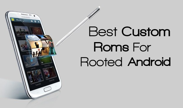 Top 10 Best Custom Rom For Rooted Android