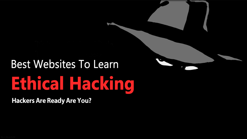 Top 10 Best Websites To Learn Ethical Hacking