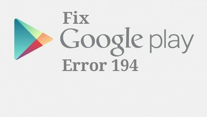 Fix Google Play error 194