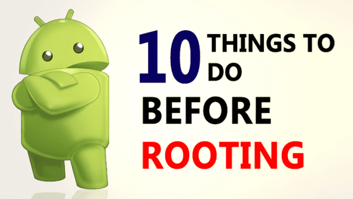 10 Things To Do Before Rooting Your Android