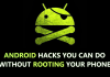 20 Android Hacks You Can Do Without Rooting Your Phone 2017