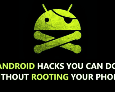 20 Android Hacks You Can Do Without Rooting Your Phone 2019