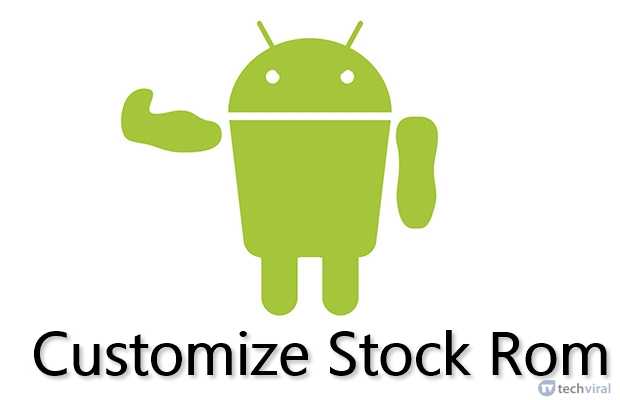 Customize Stock Rom