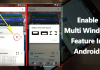 How to Enable Multi Window Feature In Android 6.0