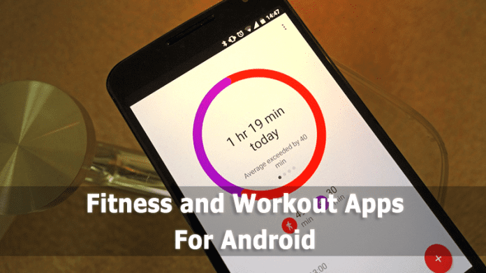 10+ Best Fitness Apps and Workout Apps For Android