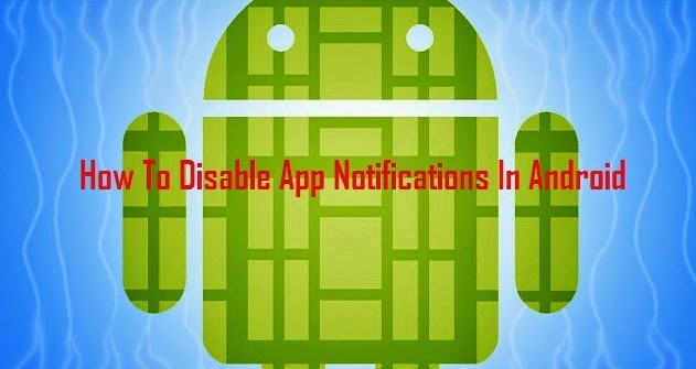 How To Disable All App Notifications In Android