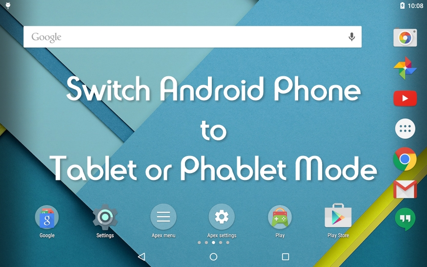 How To Switch Android Phone to Tablet or Phablet Mode Without Rebooting