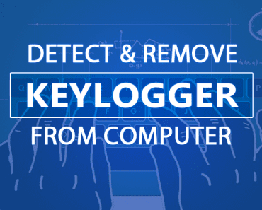 How To Detect Keylogger & Remove It From PC/Computer 2019