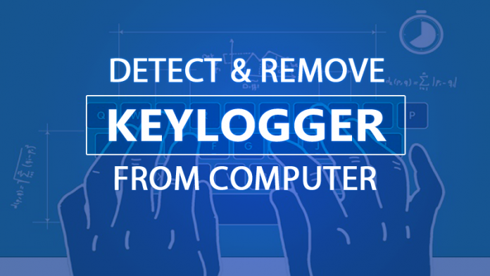 How To Detect Keylogger Amp Remove It From Computer