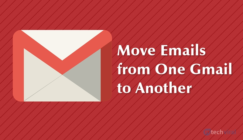 Move Emails from One Gmail Account to Another