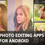Best Photo Editing Apps For Your Android