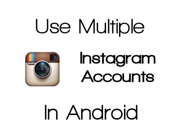Multiple Instagram Account On Android
