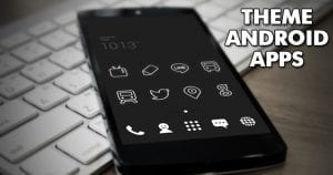 How to Theme Android Apps the way you want