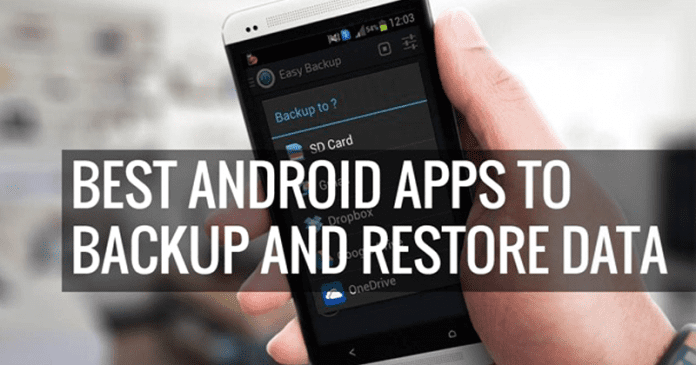 Top 10 Best Android Apps To Backup/Restore Data