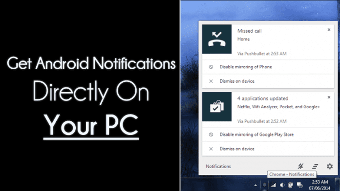 How To Get Android Notifications Directly On Your PC