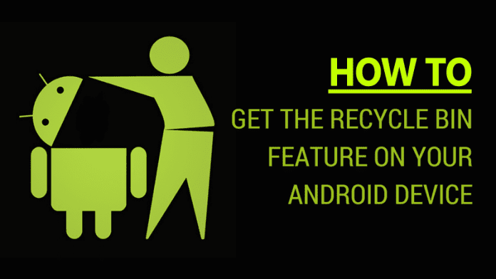 Add Recycle Bin Feature On Android