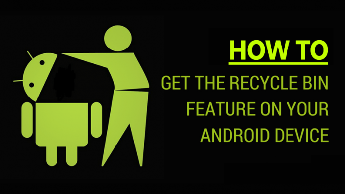 How To Add Recycle Bin Feature On Your Android Device