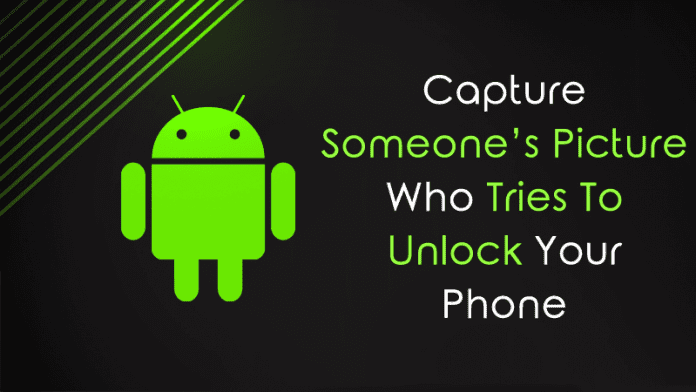 How To Capture Someone's Picture Who Tries To Unlock Your Phone 1